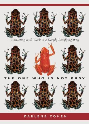 One Who Is Not Busy, The by Darlene Cohen