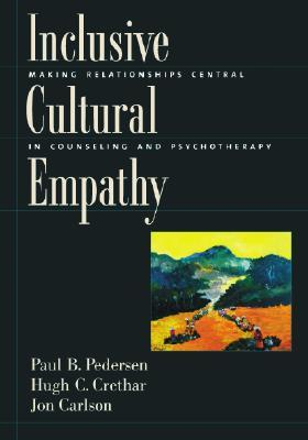 Inclusive Cultural Empathy: Making Relationships Central in Counseling and Psychotherapy