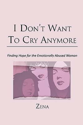 I Don't Want to Cry Anymore: Finding Hope for the Emotional Abused Woman