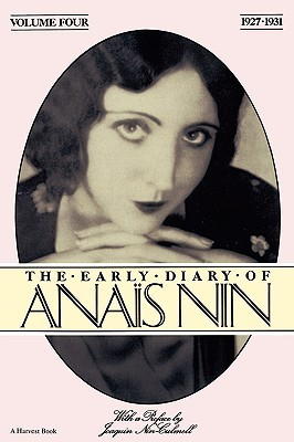 The Early Diary of Anaïs Nin, Vol. 4: 1927-1931 The Early Diary of Anaïs Nin 4