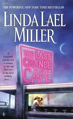 The Last Chance Cafe by Linda Lael Miller