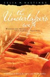 The Undertaker's Wife: Wisdom and Musings; Life in a Small Town Funeral Home