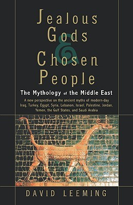 Jealous Gods and Chosen People by David A. Leeming