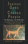 Jealous Gods and Chosen People: The Mythology of the Middle East