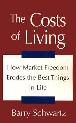 The Costs of Living by Barry Schwartz