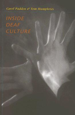 Inside Deaf Culture by Carol Padden