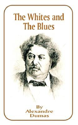The Whites and the Blues by Alexandre Dumas