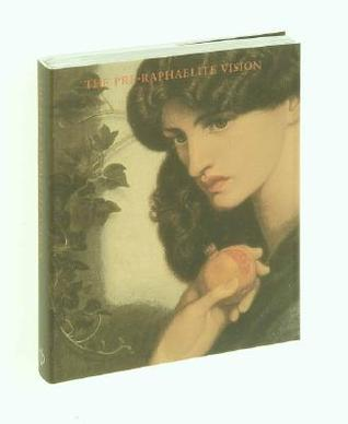 The Pre-Raphaelite Vision by Phaidon Press