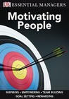 Motivating People (DK Essential Managers)