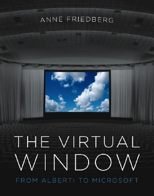 The Virtual Window by Anne Friedberg