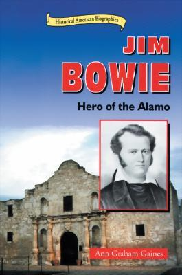 Jim Bowie by Ann Gaines