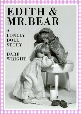 Edith and Mr. Bear by Dare Wright