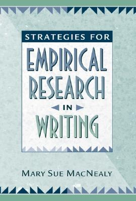 Strategies for Empirical Research in Writing by Mary Sue MacNealy