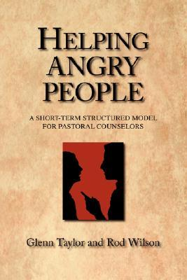 Helping Angry People by Glenn Taylor