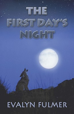 The First Day's Night by Evalyn Fulmer