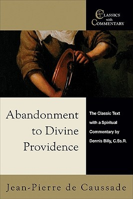 Abandonment to Divine Providence by Jean Pierre de Caussade