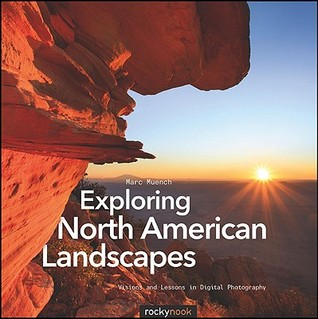 Exploring North American Landscapes by Marc Muench
