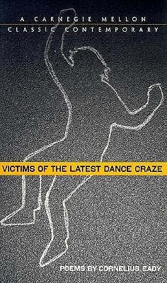 Victims of the Latest Dance Craze by Cornelius Eady