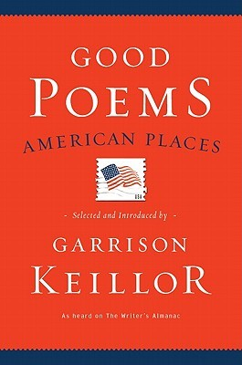 Good Poems, American Places by Garrison Keillor