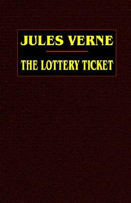 The Lottery Ticket by Jules Verne