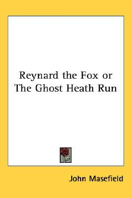 Reynard the Fox or the Ghost Heath Run