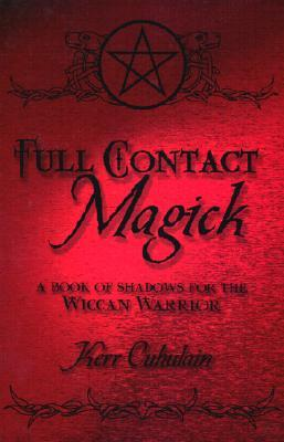 Full Contact Magick by Kerr Cuhulain