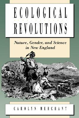 Ecological Revolutions by Carolyn Merchant
