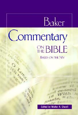 Baker Commentary on the Bible: Based on the NIV