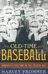 Old Time Baseball: America's Pastime In The Gilded Age