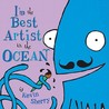 I'm the Best Artist in the Ocean! by Kevin Sherry