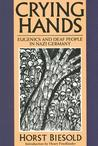 Crying Hands by Horst Biesold