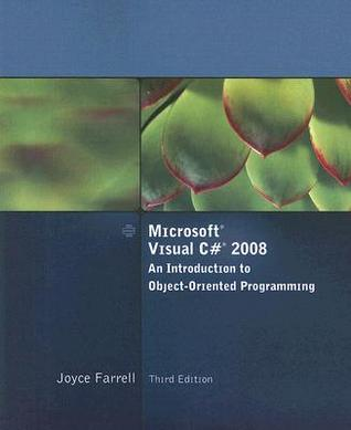 Microsoft Visual C# 2008: An Introduction to Object-Oriented Programming