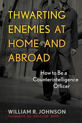Thwarting Enemies at Home and Abroad by William Hood