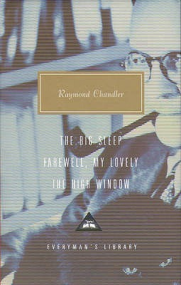 The Big Sleep, Farewell My Lovely, The High Window by Raymond Chandler