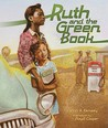 Ruth and the Green Book by Calvin Alexander Ramsey