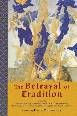 The Betrayal of Tradition by Harry Oldmeadow