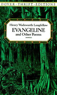Evangeline and Other Poems by Henry Wadsworth Longfellow