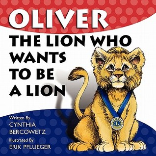 Oliver the Lion Who Wants to Be a Lion