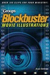 Blockbuster Movie Illustrations: Over 160 Clips for Your Ministry!