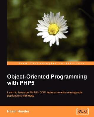 Object-Oriented Programming with PHP5: Learn to leverage PHP5's OOP features to write manageable applications with ease