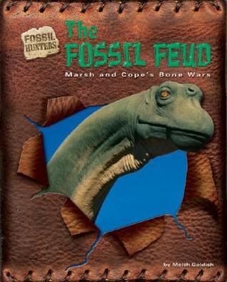 The Fossil Feud: Marsh and Cope's Bone Wars