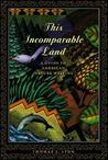 This Incomparable Land: A Guide to American Nature Writing