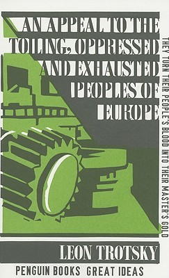 An Appeal to the Toiling, Oppressed & Exhausted Peoples of Eu... by Leon Trotsky