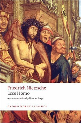 Get Ecce Homo: How One Becomes What One Is (World's Classics) PDF by Friedrich Nietzsche, Duncan Large