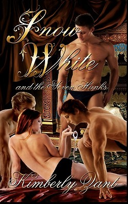 Snow White And The Seven Hunks by Kimberly Zant
