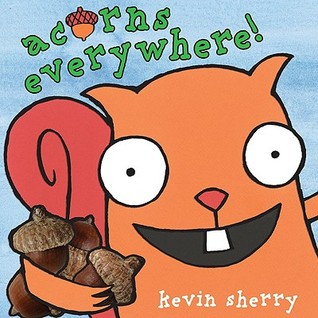 Acorns Everywhere! by Kevin Sherry