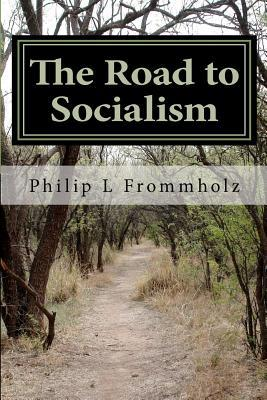 The Road to Socialism: A Choice Between Capitalism and Socialism