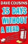 Fifteen Days Without a Head by Dave Cousins
