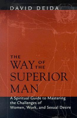 The Way Of The Superior Man by David Deida