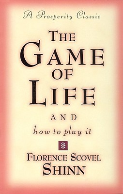 Game of Life and How to Play It by Florence Scovel Shinn